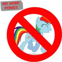 No More Ponies